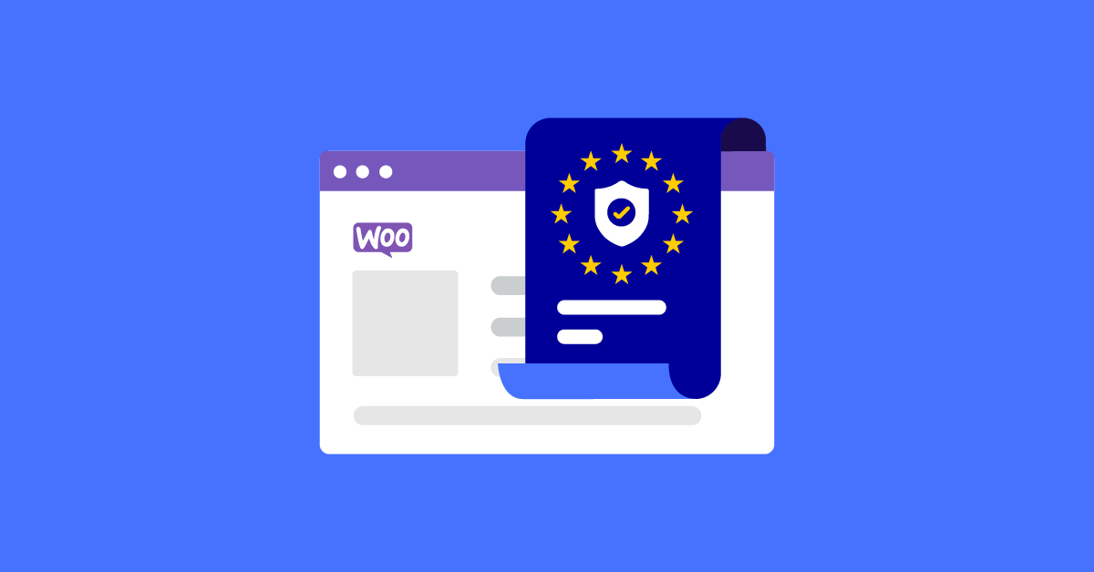 How to Make a WooCommerce Site GDPR Compliant